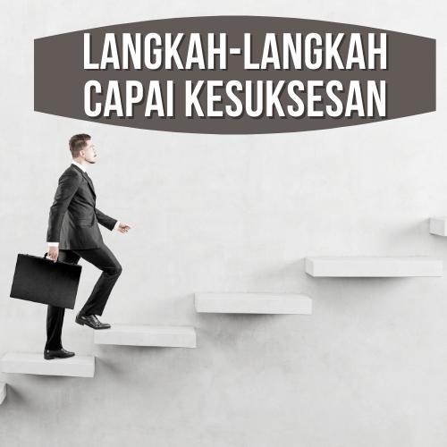 Langkah Mencapai Kesuksesan Di Awal Karir