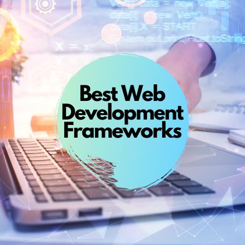 Best Web Development Frameworks