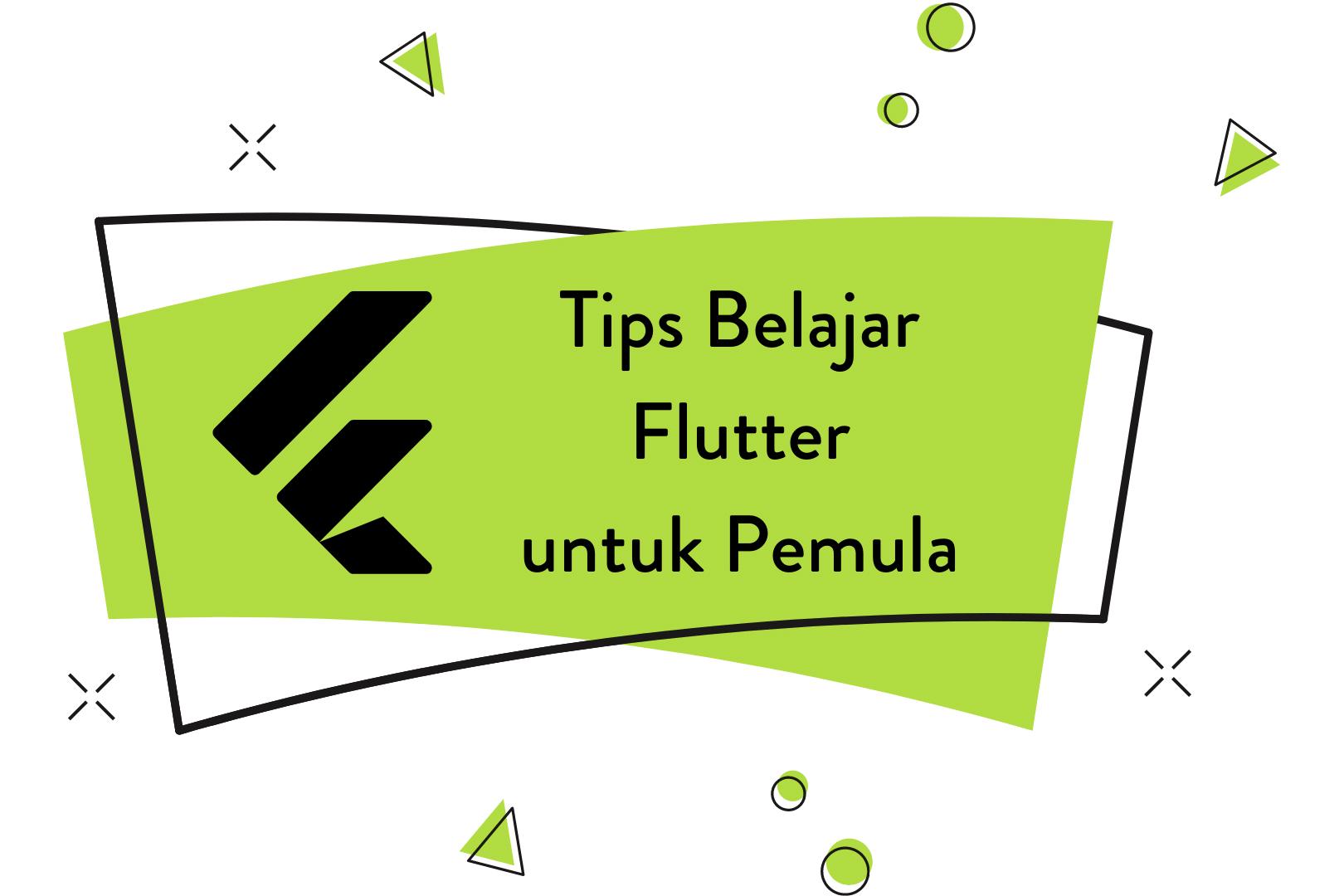 Tips Belajar Flutter Untuk Pemula